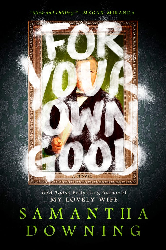 For Your Own Good by Samantha Downing