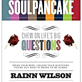 SoulPancake: Chew on Life's Big Questions ($15)