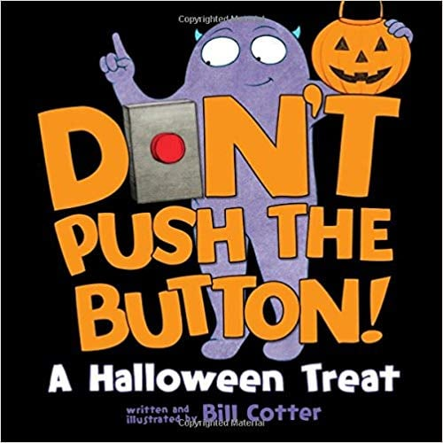 For Ages 3 to 5: Don't Push the Button! A Halloween Treat