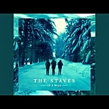 """Sadness Don't Own Me"" by The Staves"