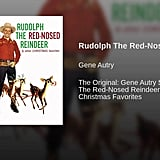 """Rudolph the Red-Nosed Reindeer"" by Gene Autry"