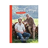 The River Cottage Australia Cookbook by Paul West, $30