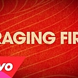 """Raging Fire"" by Phillip Phillips"