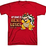 Bowser My Game Is Next Level T-Shirt