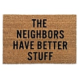 Who wouldn't want to make a humorous first impression with this cheeky doormat ($55)?