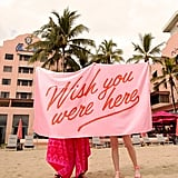 Beach, Please! Giant Towel — Wish You Were Here