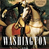 Aug. 2015 — Washington: A Life by Ron Chernow