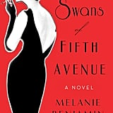 The Swans of Fifth Avenue by Melanie Benjamin, Out Jan. 26