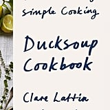 Ducksoup Cookbook by Clare Lattin and Tom Hill (£25)