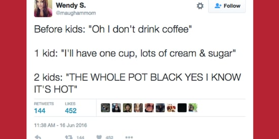21 Hilarious Tweets That Prove Coffee Is Essential To Parenting