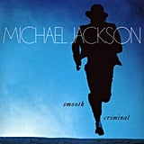 """Smooth Criminal"" by Michael Jackson"
