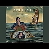 """What'll I Do"" by April Smith and the Great Picture Show"