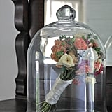 Protect It With a Glass Cloche