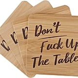 """""""Don't F*ck Up My Table"""" Coasters"""