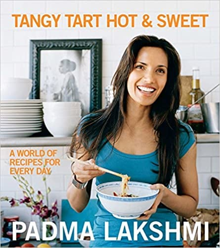 Tangy Tart Hot and Sweet by Padma Lakshmi