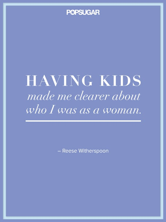 Reese Witherspoon feels more comfortable with herself thanks to motherhood.