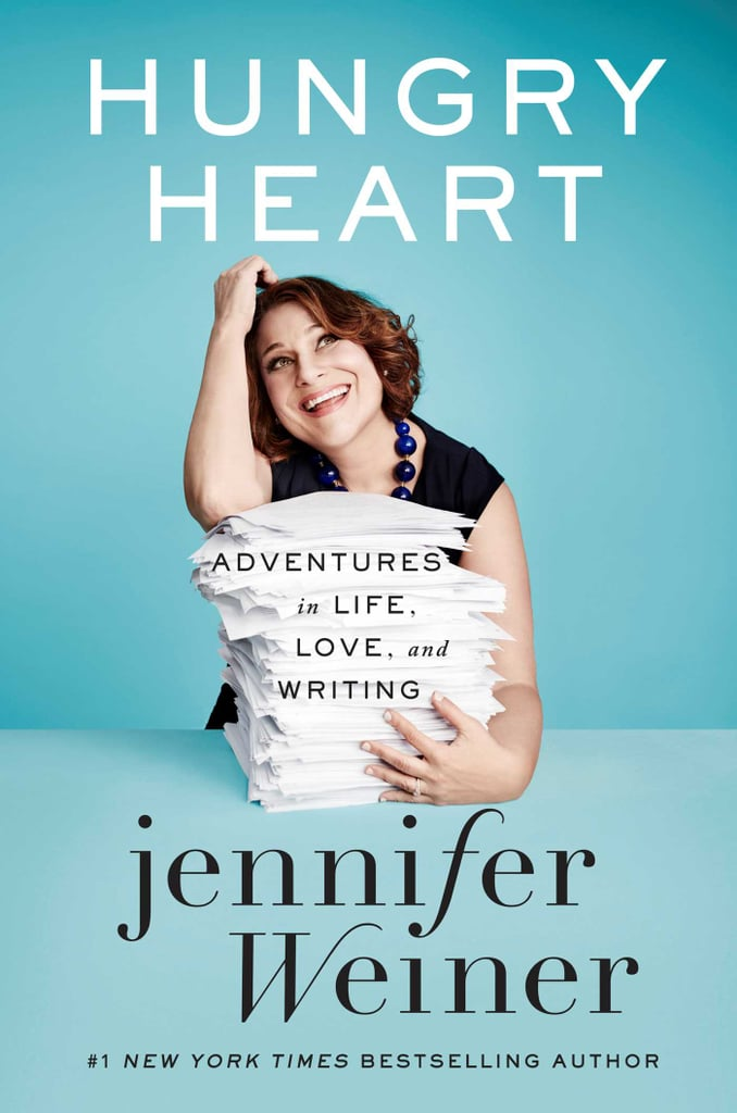 Hungry Heart by Jennifer Weiner, October 11
