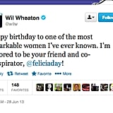 Actor Wil Wheaton sends best wishes to fellow favorite geek Felicia Day on her day of birth.