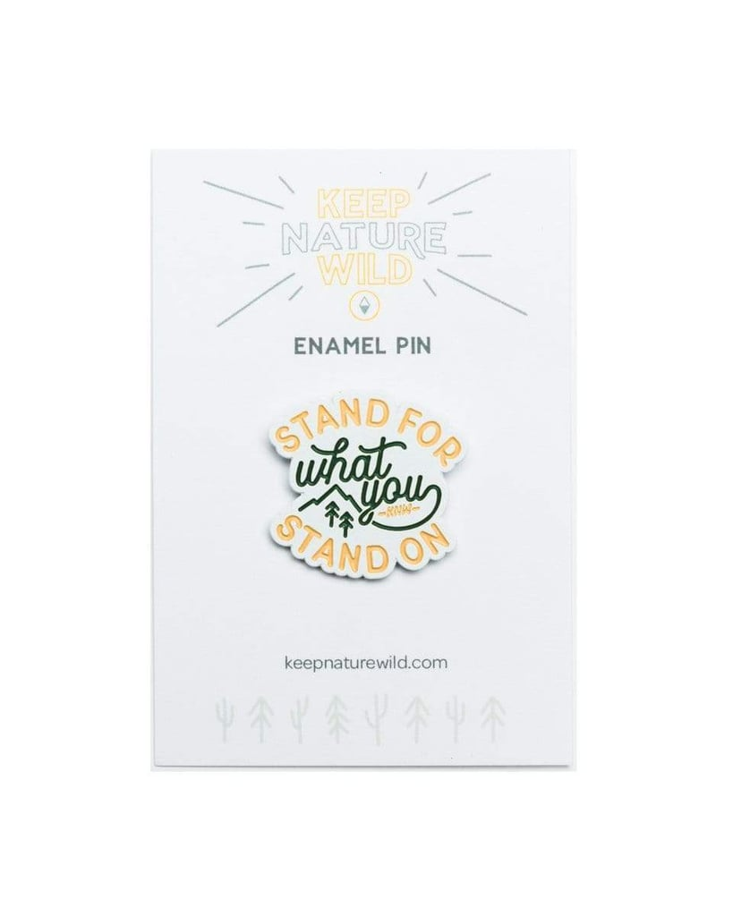 Keep Nature Wild Stand For Enamel Pin