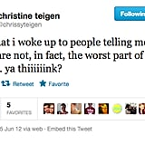 Some tweeters just don't get Chrissy's sarcasm.