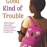 A Good Kind of Trouble by Lisa Moore Ramée