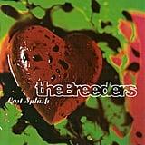 The Breeders, Last Splash (1993)