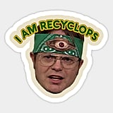 I Am Recyclops Sticker