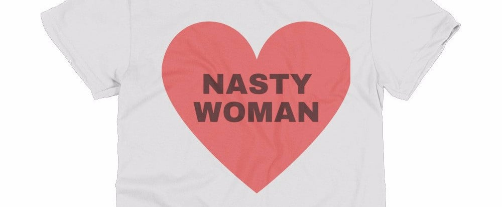 "This T-Shirt Was Made For ""Nasty"" Women Everywhere"