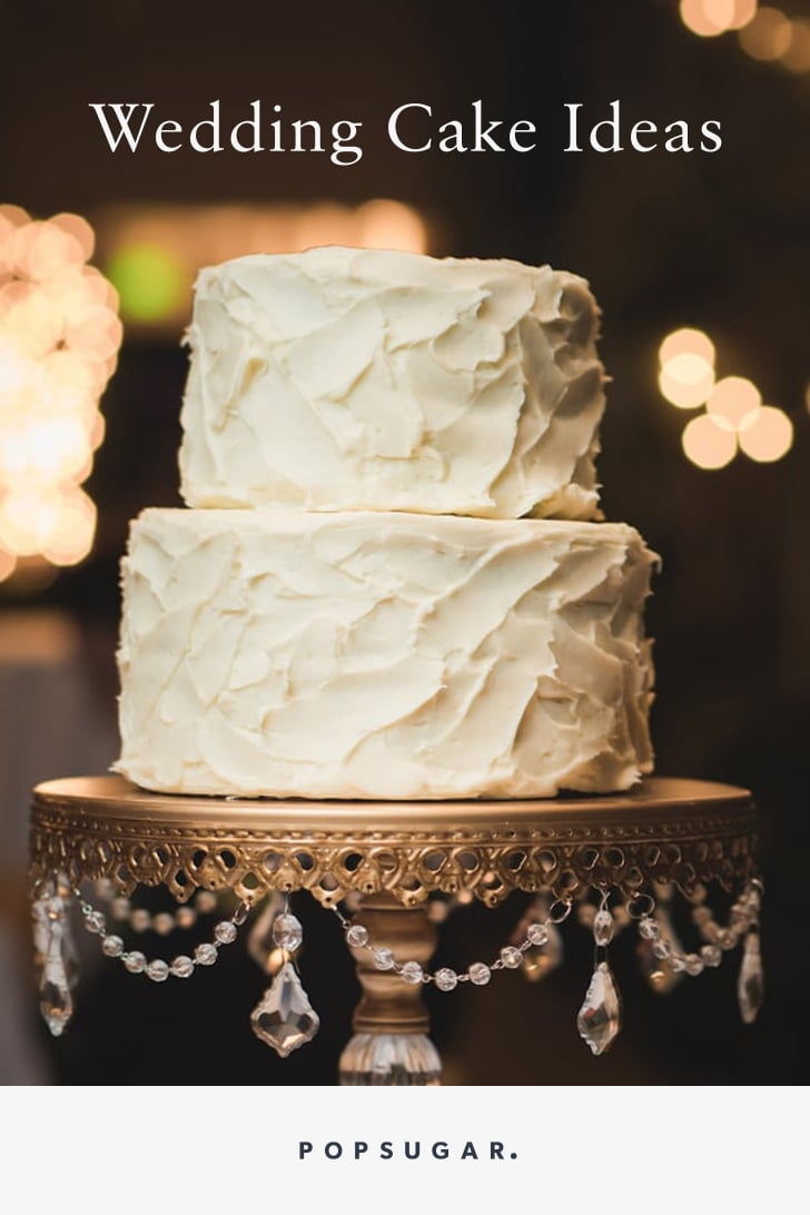 Wedding Cake Ideas Popsugar Food