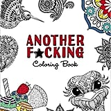 Another F*cking Coloring Book ($11)
