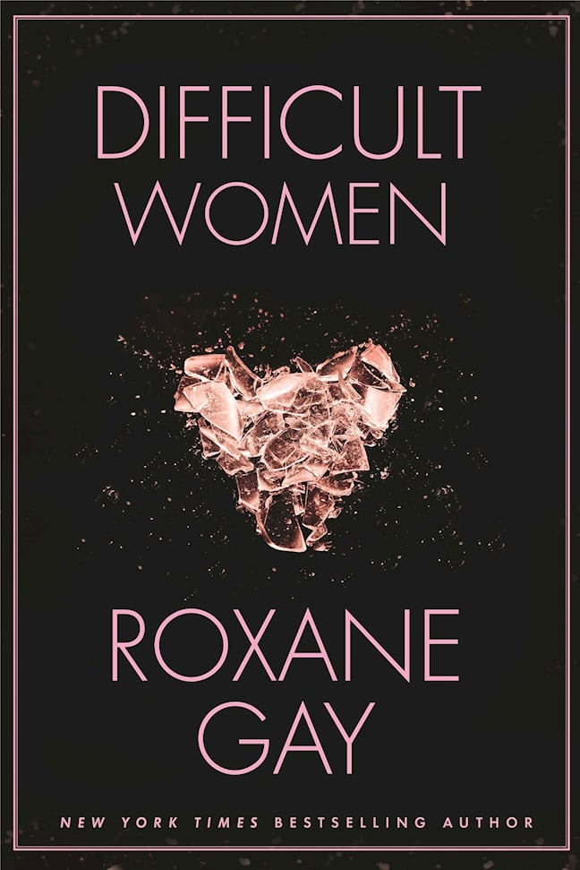 Difficult Women by Roxane Gay, Out Jan. 3