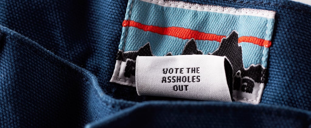 """Patagonia Is Making """"Vote the Assh*les Out"""" Tags"""