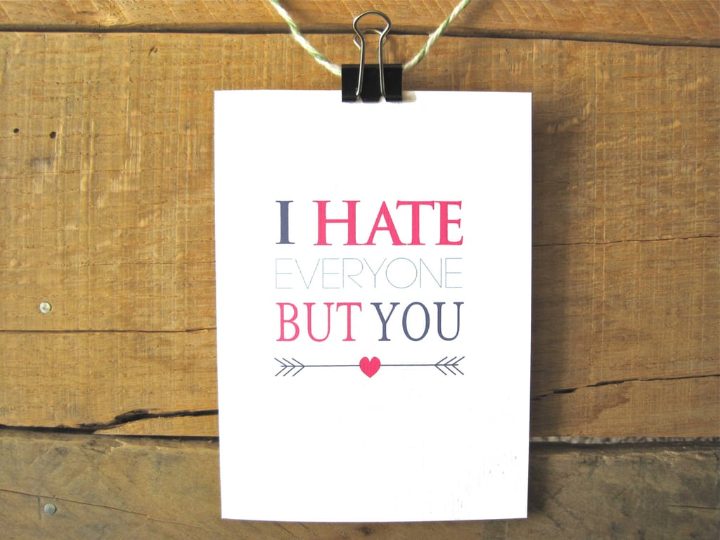 I Hate Everyone but You ($5)