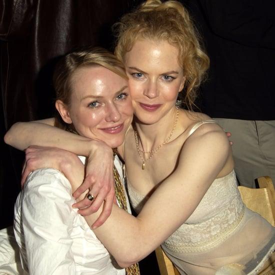 Naomi Watts and Nicole Kidman Friendship