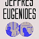 Fresh Complaint by Jeffrey Eugenides, Out Oct. 3