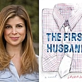 Author Laura Dave on The First Husband, Learning to Love, and Books-Turned-Rom-Coms  The First Husband starts on the eve of Annie Adam's 32nd birthday. The LA-based travel writer loves her career and living with her boyfriend of five years, Nick, the man she thinks she's going to marry. Nick shatters that plan by initiating a break and moving out, and a lovesick Annie ends up meeting Griffin, a lighthearted and loving chef who soon knows Annie's the one he wants to marry. Annie says yes, and finds herself living in a small town in Massachusetts unsure if this married life, or her husband, is right for her. I spoke with the author Laura Dave — whose first two novels have been optioned by Reese Witherspoon and Jennifer Aniston respectively — about how she hopes readers will relate to her message, and got her thoughts on another book-to-rom-com, Something Borrowed.