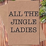 All the Jingle Ladies Card