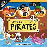 For 1-Year-Olds: Tiny Travelers: Let's Be . . . Pirates