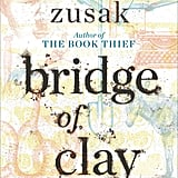 Bridge of Clay by Markus Zusak, out Oct. 9