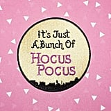 It's Just a Bunch of Hocus Pocus Patch