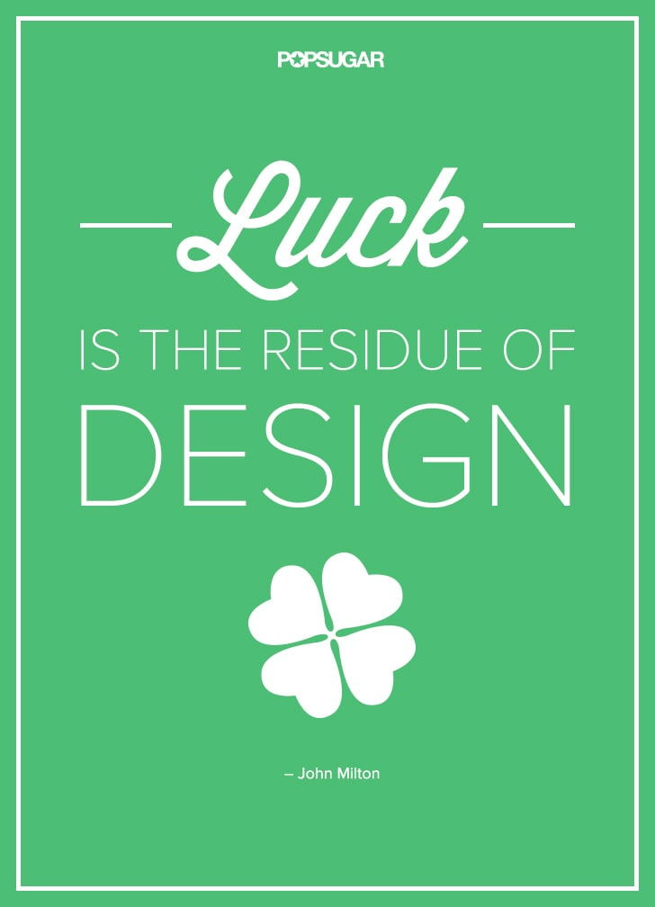 Make Your Own Luck Life Changing Inspirational Quotes Popsugar