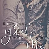 Forgetting You, Remembering Me