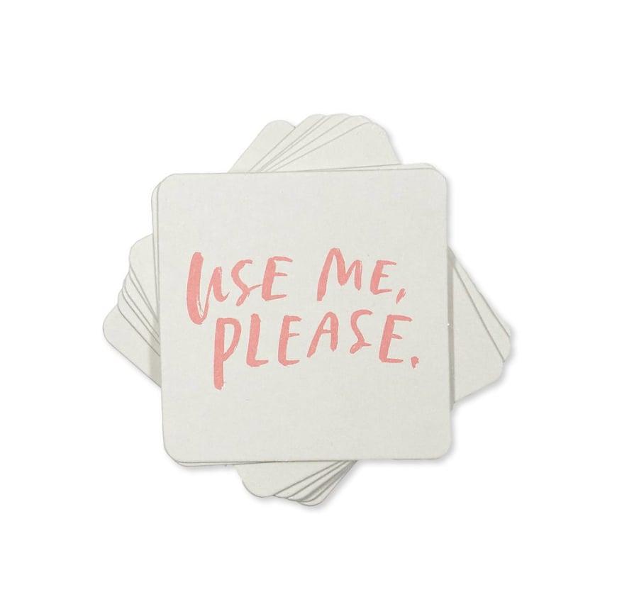 Use Me, Please Coasters