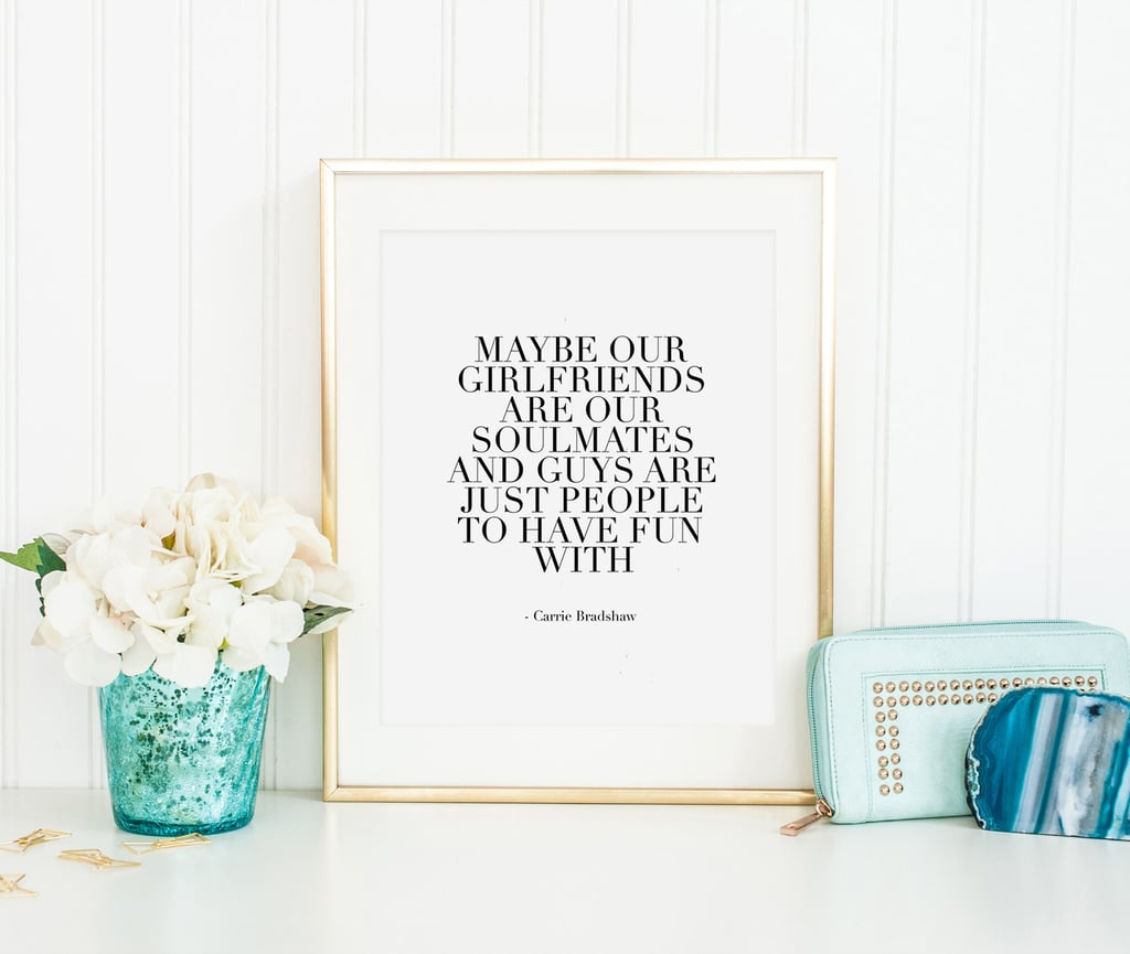 Carrie Bradshaw Quote ($6)