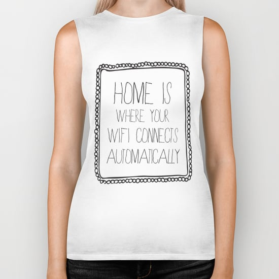 Home Is Where Your Wifi Connects Automatically Tee ($30)