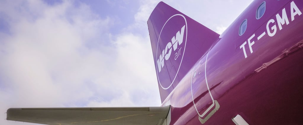 WOW Air Is Offering $100 Flights to Europe For Its Purple Friday Sale — Available Now!