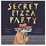 "Children's Interactive Book: ""Secret Pizza Party"" by Adam Rubin"