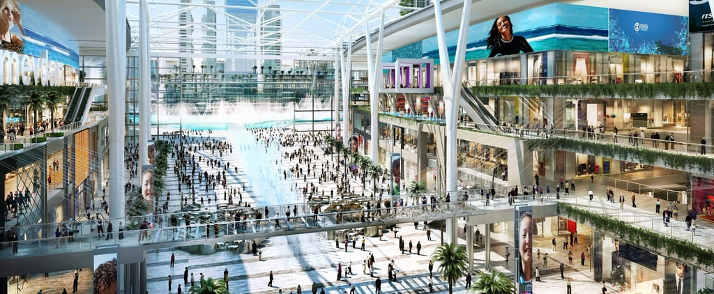 A New Mall is Opening in Dubai And it's Going to be Your Favorite One Yet