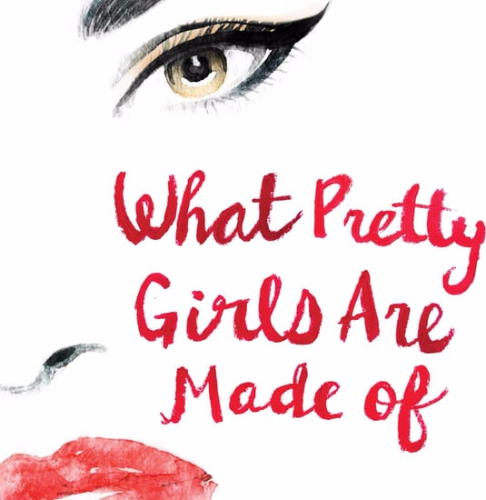 What Pretty Girls Are Made Of by Lindsay Jill Roth | Excerpt