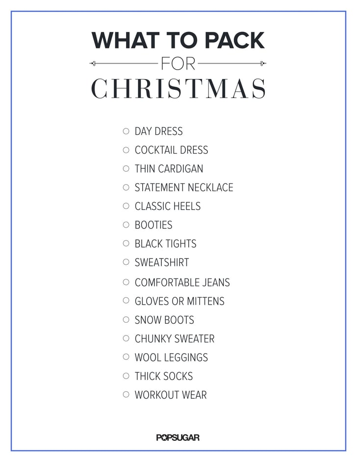 What To Pack When You Go Home For Christmas Popsugar Fashion
